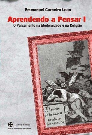 Aprendendo a Pensar I: O pensamento na Filosofia Moderna e na Crise da Religião