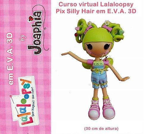 CURSO VIRTUAL LALALOOPSY PIX SILLY HAIR EM E.V.A. 3D