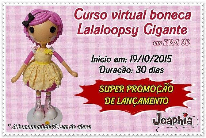 CURSO VIRTUAL BONECA LALALOOPSY GIGANTE EM E.V.A. 3D