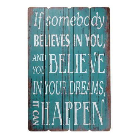 Placa Decorativa Believe In Your Dreams