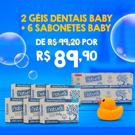 KIT BABY - 2 GÉIS DENTAIS BABY NATURAL+ 6 SABONETES BABY NATURAL