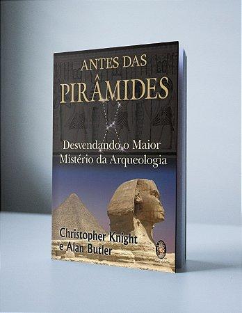 ANTES DAS PIRÂMIDES: DESVENDADO O MAIOR MISTÉRIO DA ARQUEOLOGIA