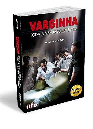 VARGINHA: TODA A VERDADE REVELADA