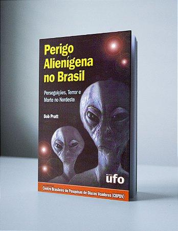 PERIGO ALIENÍGENA NO BRASIL