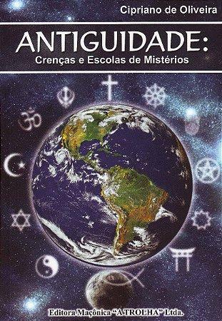 ANTIGUIDADE: CRENÇAS E ESCOLAS DE MISTÉRIOS
