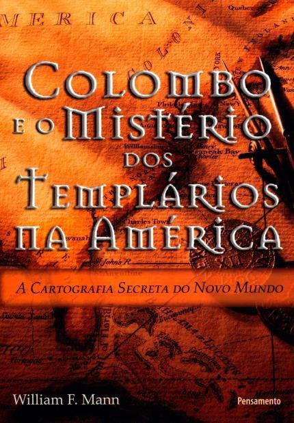 COLOMBO E O MISTÉRIOS DOS TEMPLÁRIOS NA AMÉRICA: A CARTOGRAFIA SECRETA DO NOVO MUNDO