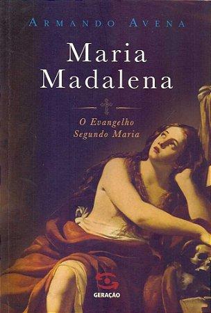 MARIA MADALENA: O EVANGELHO SEGUNDO MARIA