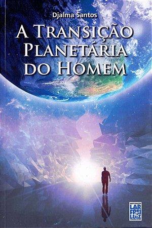 A TRANSIÇÃO PLANETÁRIA DO HOMEM