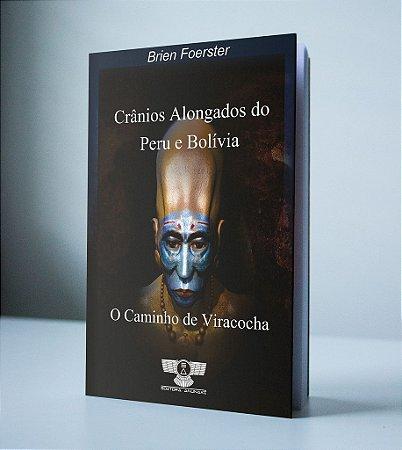 CRÂNIOS ALONGADOS DO PERU E BOLÍVIA - O CAMINHO DO VIRACOCHA
