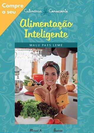 Livro Alimentação Inteligente - Culinária Consciente (Malu Paes Leme)