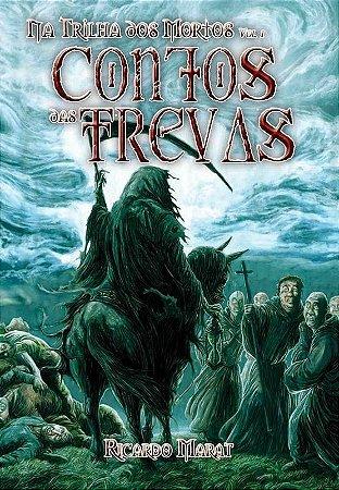 Na Trilha dos Mortos vol. 1 - Contos das Trevas