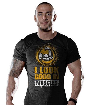 Camiseta Academia I Look Good In Muscles