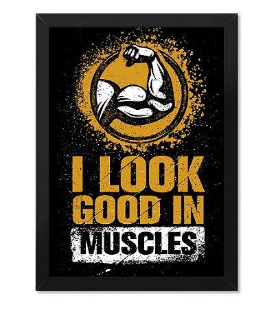 Poster Academia com Moldura I Look Good in Muscles