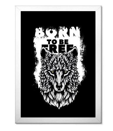 Poster com Moldura Outdoor Born To Be Free