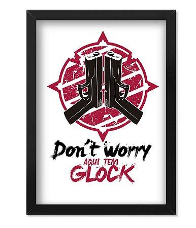 Poster Militar com Moldura Don't Worry Aqui Tem Glock