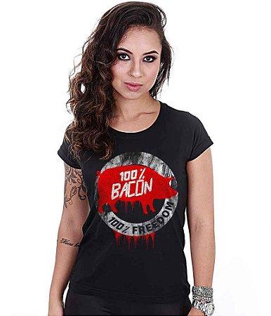 Camiseta Baby Look Feminina Squad T6 Magnata 100% Bacon 100% Freedom