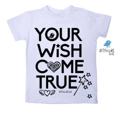 Camiseta Seu desejo se torna realidade - Branca