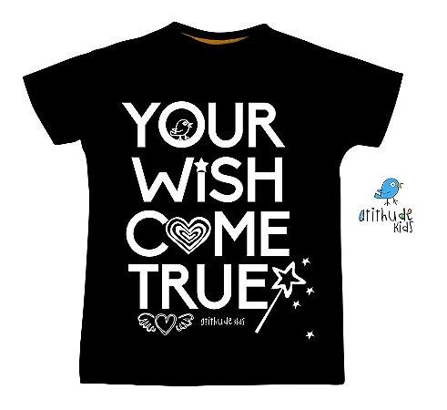 Camiseta Seu desejo se torna realidade - Preta