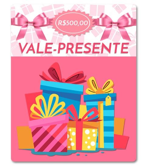 Vale Presente Donna Coisinha R$ 500,00