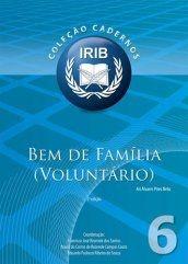 Coleção Cadernos IRIB nº 6 - Bem de família (Voluntário) - Neto, Ari Álvares Pires - 2ª Edição