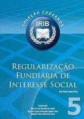 Coleção Cadernos IRIB nº 5 - Regularização fundiária de interesse social - Paiva, João Pedro Lamana - 2ª Edição