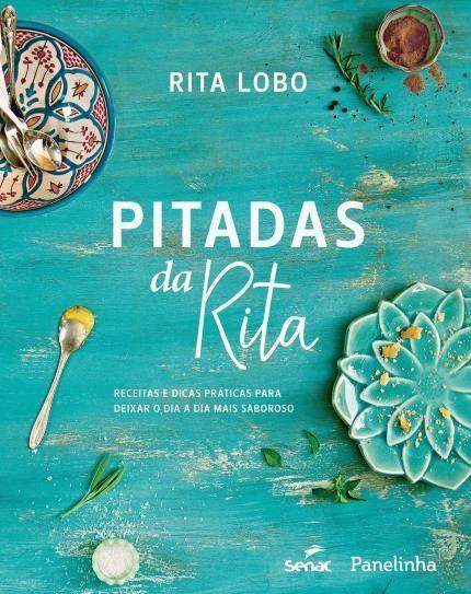 Pitadas da Rita - Receitas e Dicas Práticas Para Deixar o Dia A Dia Mais Saboroso