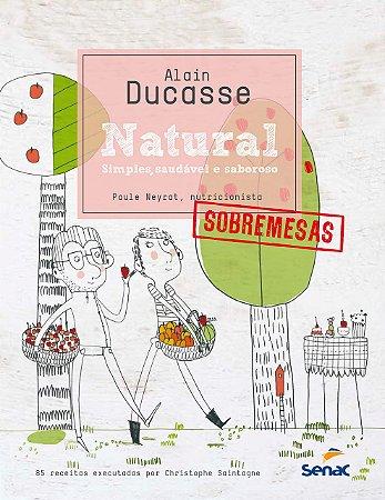 Natural: simples, saudável e saboroso - sobremesas