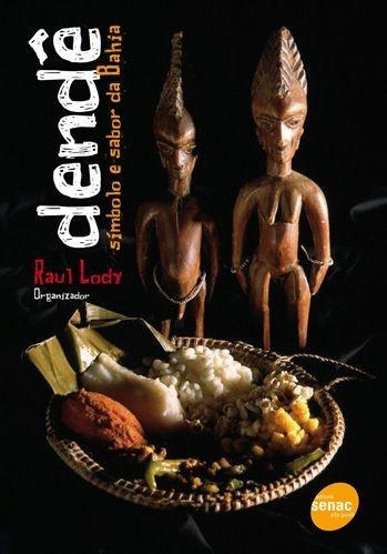 Dendê | Símbolo e sabor da Bahia