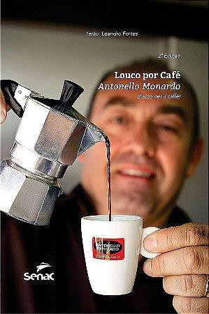 Louco por café | Antonello Monardo