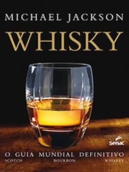 Whisky | O guia mundial definitivo
