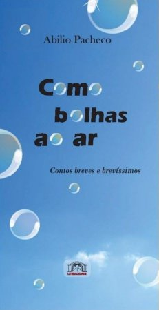 Como bolhas ao ar, Abilio Pacheco