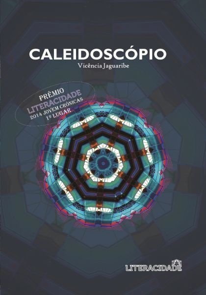 Caleidoscópio, Crônicas, de Vicência Jaguaribe