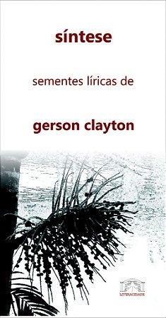 16 síntese: sementes líricas de gerson clayton