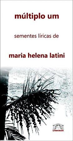 18 múltiplo um: sementes líricas de maria helena latini