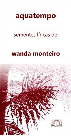 28 aquatempo: sementes líricas de wanda monteiro