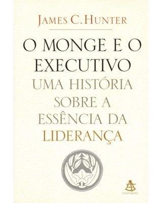 O MONGE E O EXECUTIVO (JAMES C. HUNTER)