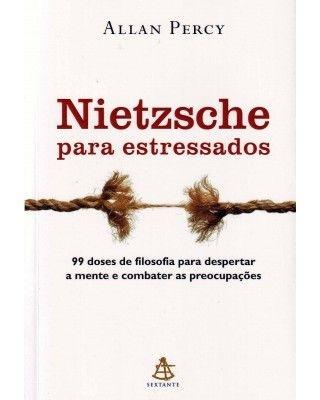 NIETZCHE PARA ESTRESSADOS (ALLAN PERCY)