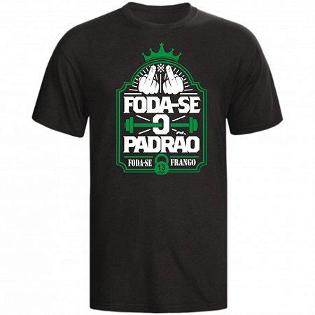 CAMISETA FODA-SE O PADRÃO