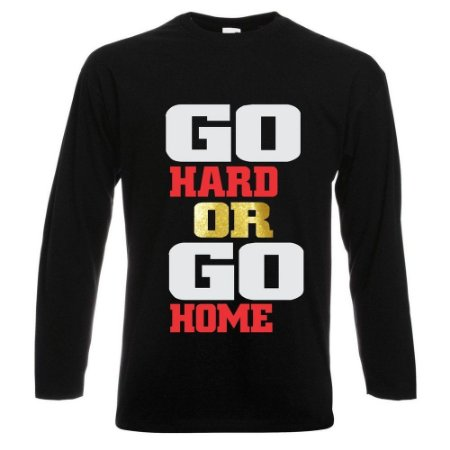 CAMISETA MANGA LONGA GO HARD OR GO HOME