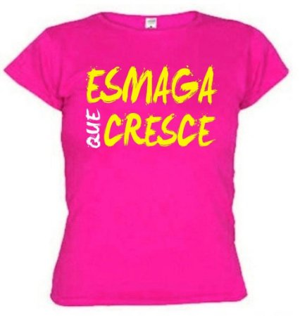 Camiseta Baby Look Esmaga Que Cresce 3