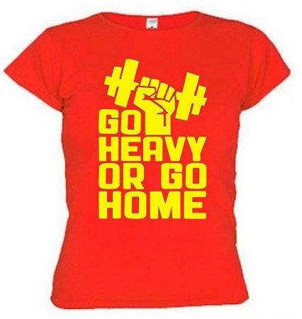 Camiseta Baby Look Go Heavy Or Go Home