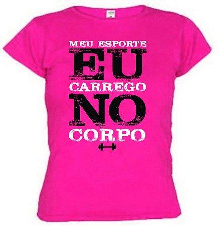 Camiseta Baby Look Meu Esporte Eu Carrego No Corpo