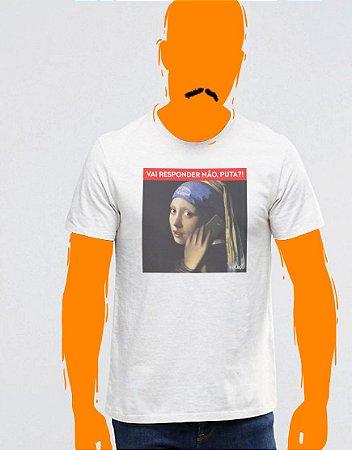 Camiseta, Vai responder não, puta?!
