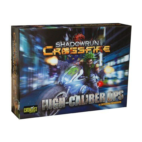 SHADOWRUN CROSSFIRE – HIGH CALIBER OOPS