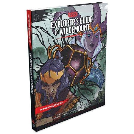 DUNGEONS & DRAGONS - EXPLORER'S GUIDE TO WILDEMOUNT (INGLÊS)