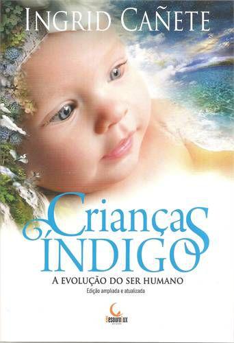 CRIANCAS INDIGO - A EVOLUCAO DO SER HUMANO ED. 2