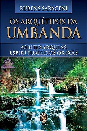 Os Arquétipos da Umbanda I Rubens Saraceni