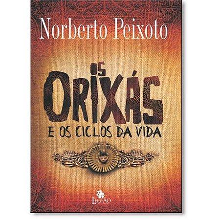 ORIXAS E OS CICLOS DA VIDA, OS
