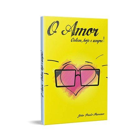 AMOR, ONTEM, HOJE E SEMPRE!, O