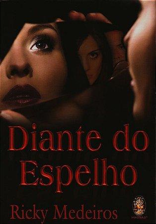 DIANTE DO ESPELHO